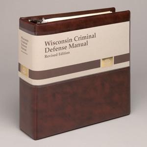 Wisconsin Criminal Defense Manual